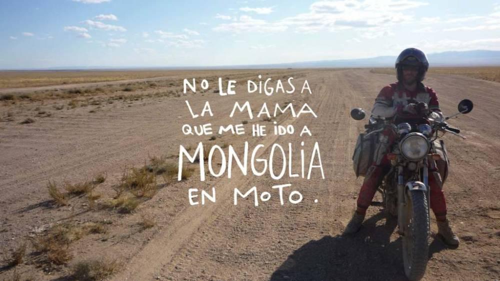 No le digas a la mama que me he ido a Mongolia en moto